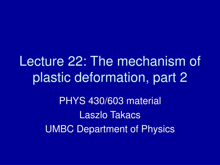 Lecture 22 the mechanism of plastic deformation part 2