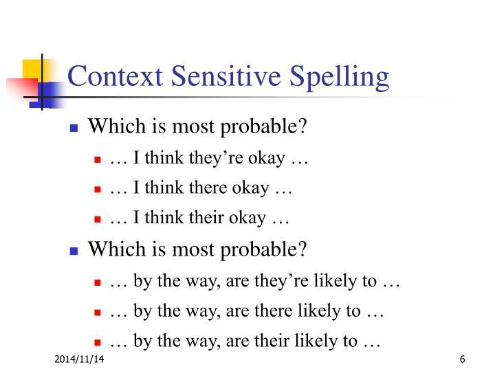 Context Sensitive Spelling