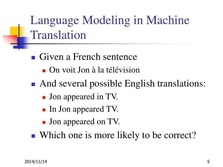 Language Modeling in Machine Translation