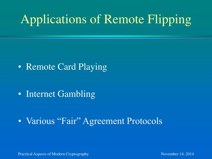 Applications of Remote Flipping