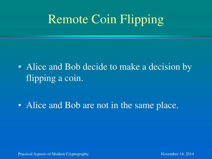 Remote Coin Flipping