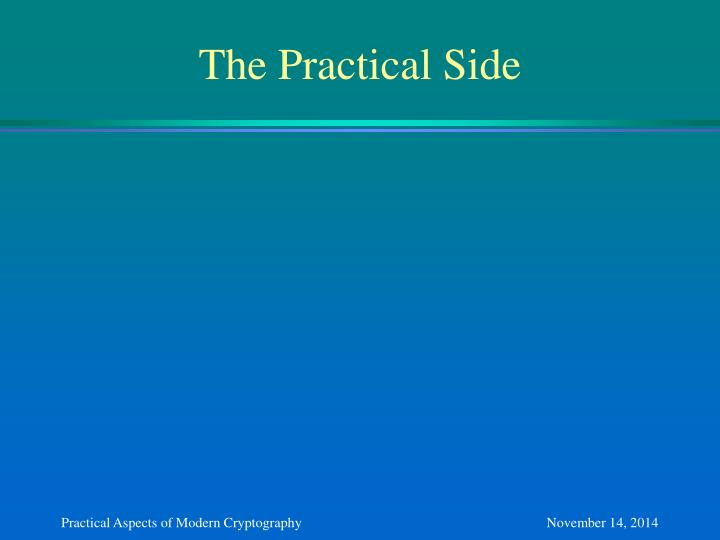 The Practical Side