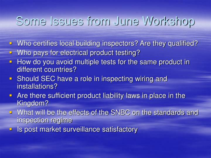 Some Issues from June Workshop
