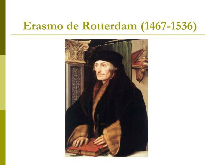 Erasmo de Rotterdam (1467-1536)