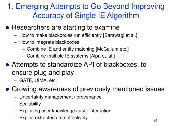 1. Emerging Attempts to Go Beyond Improving Accuracy of Single IE Algorithm