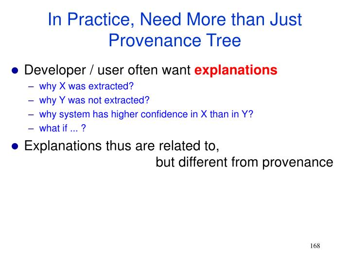In Practice, Need More than Just Provenance Tree