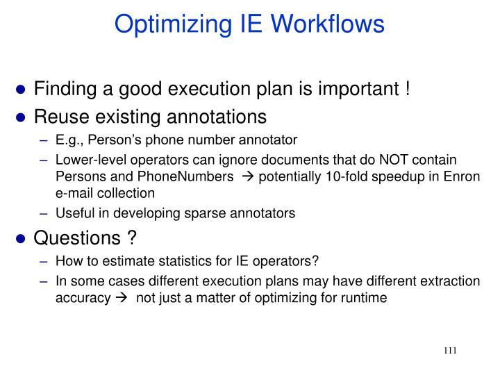 Optimizing IE Workflows