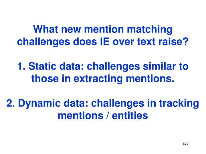 What new mention matching challenges does IE over text raise?