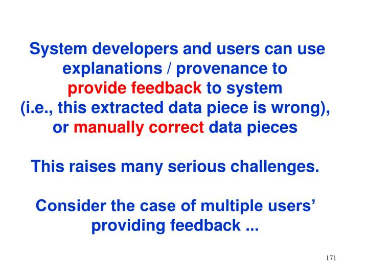 System developers and users can use explanations / provenance to
