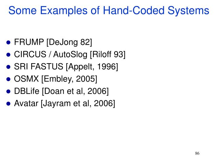 Some Examples of Hand-Coded Systems
