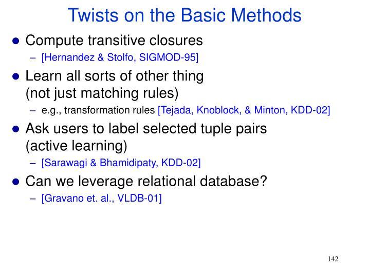 Twists on the Basic Methods