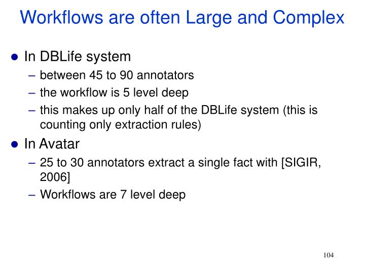 Workflows are often Large and Complex