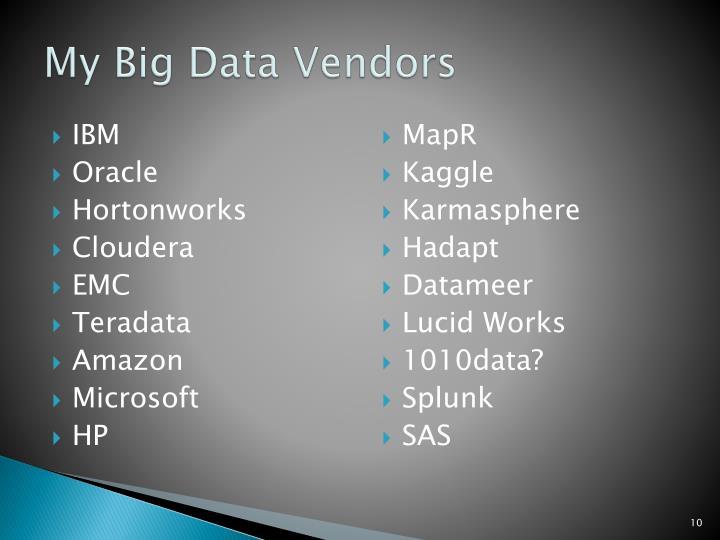 My Big Data Vendors