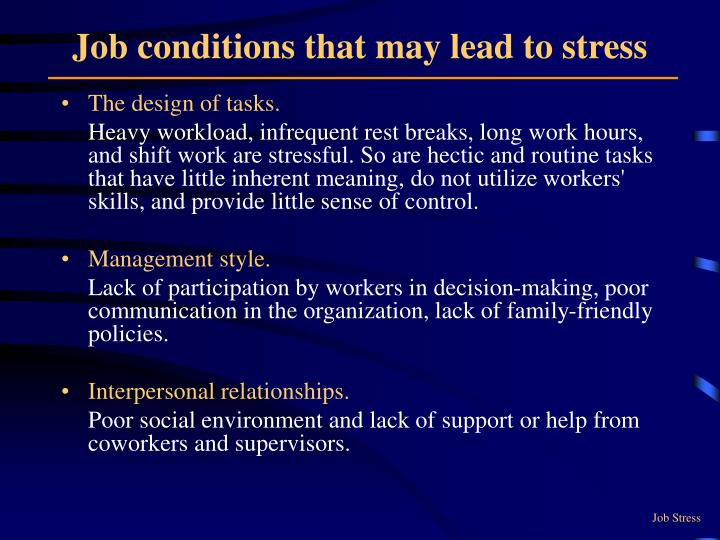 Job conditions that may lead to stress