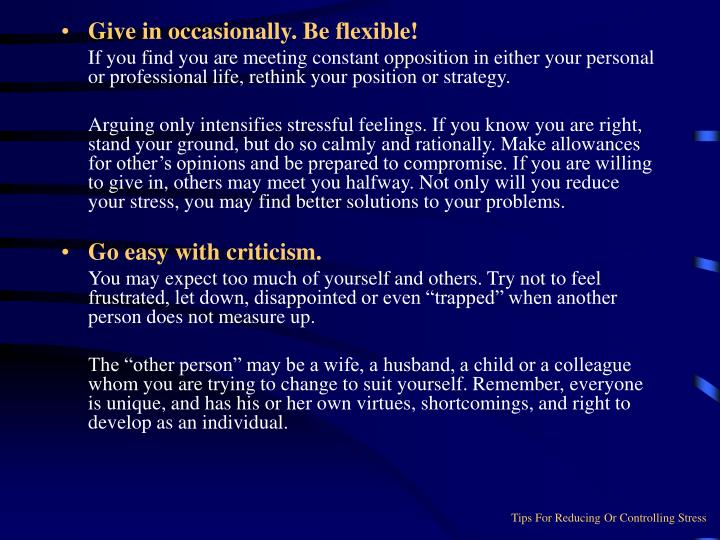 Give in occasionally. Be flexible!