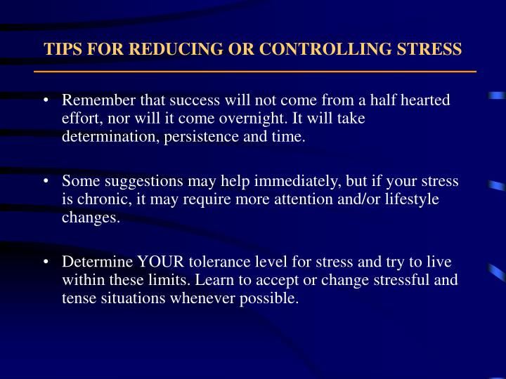 TIPS FOR REDUCING OR CONTROLLING STRESS