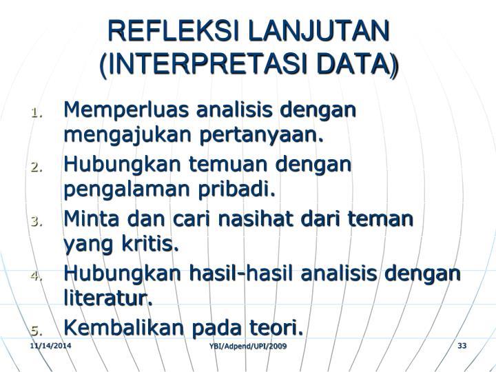 REFLEKSI LANJUTAN (INTERPRETASI DATA)