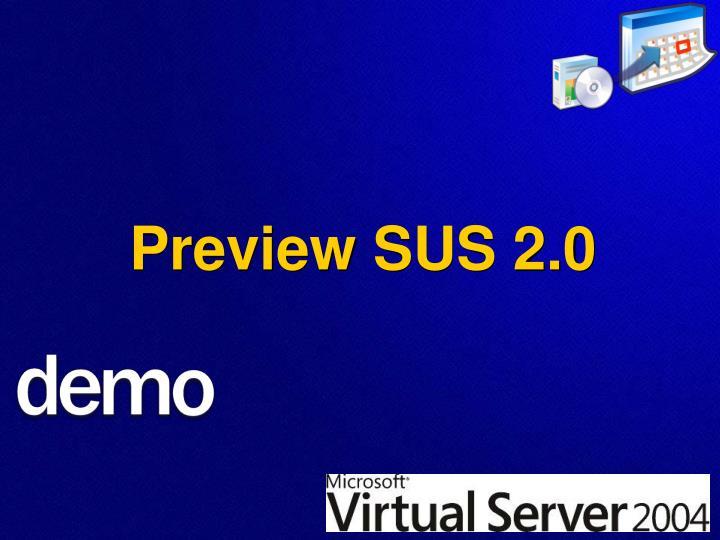 Preview SUS 2.0