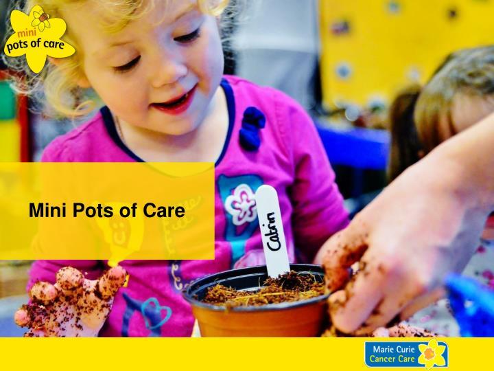 M ini p ots of care1
