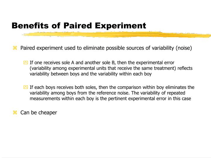 Benefits of Paired Experiment