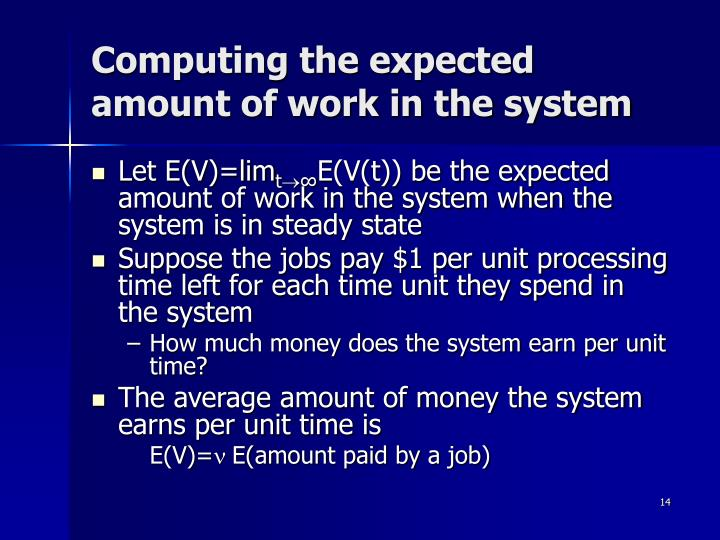 Computing the expected amount of work in the system
