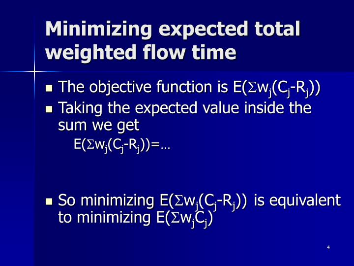 Minimizing expected total weighted flow time