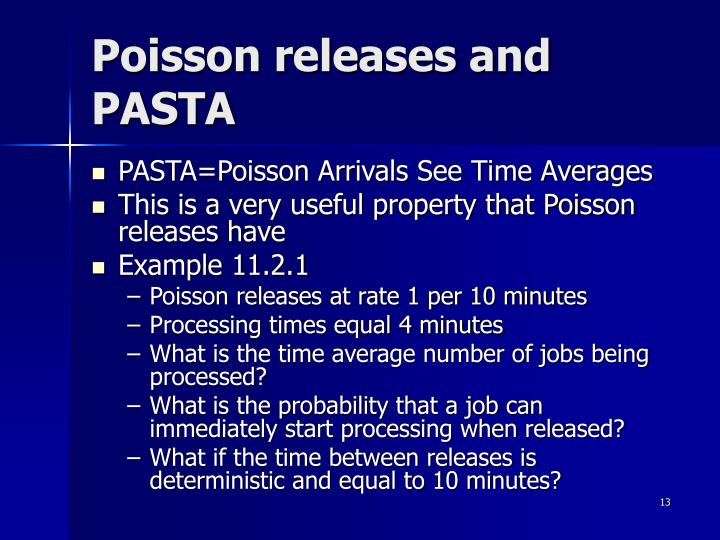 Poisson releases and PASTA