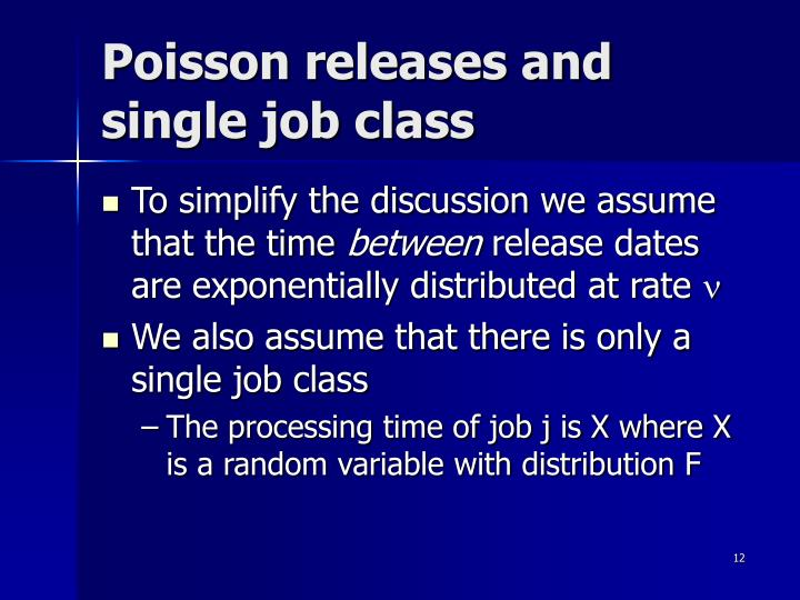 Poisson releases and single job class