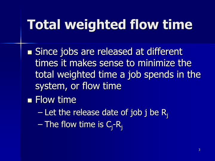 Total weighted flow time
