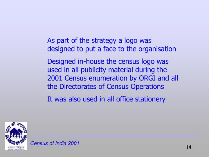 As part of the strategy a logo was designed to put a face to the organisation