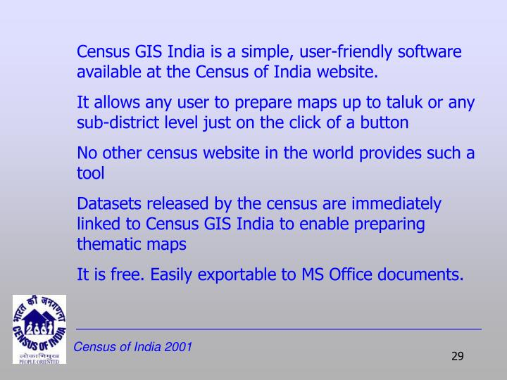 Census GIS India is a simple, user-friendly software available at the Census of India website.