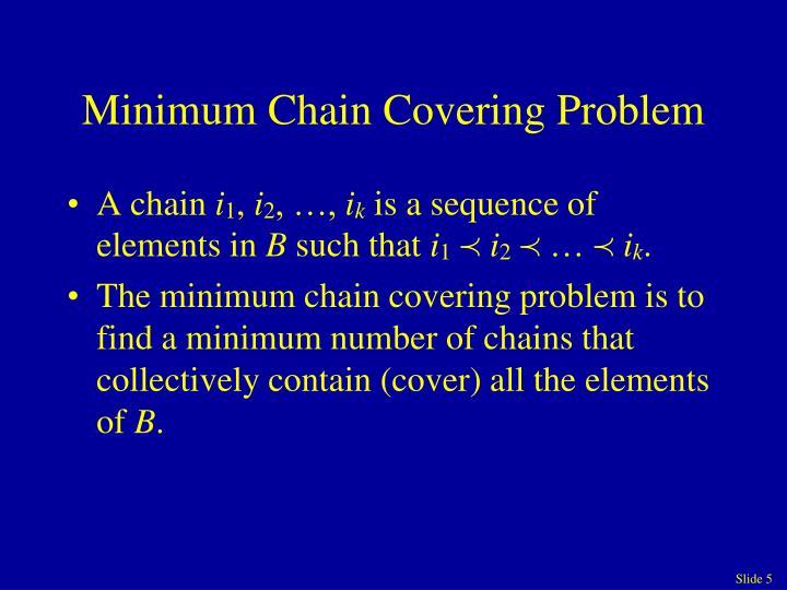 Minimum Chain Covering Problem
