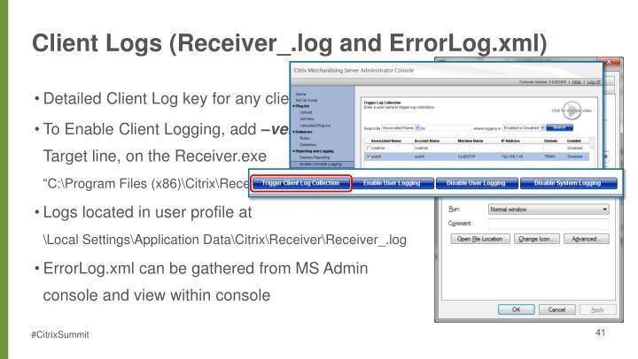 Client Logs (Receiver_.log and ErrorLog.xml)