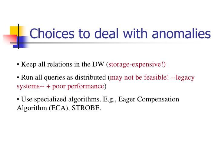 Choices to deal with anomalies