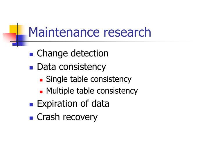 Maintenance research