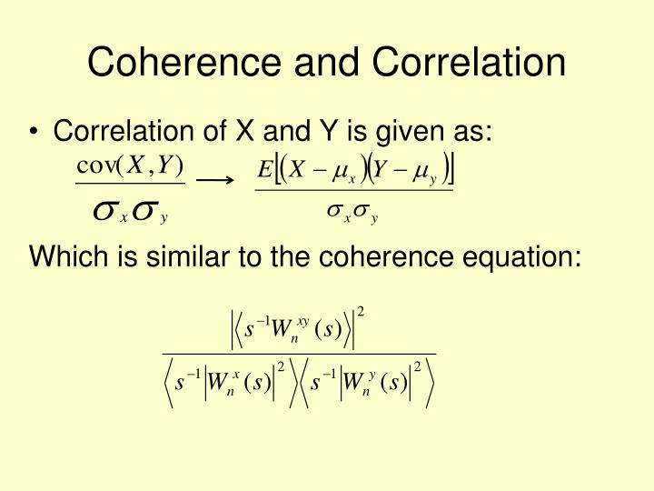 Coherence and Correlation