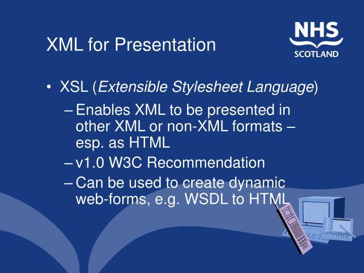 XML for Presentation