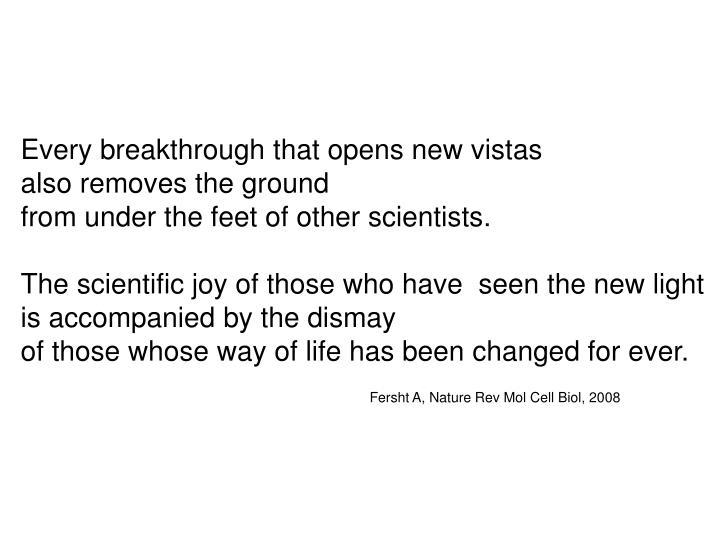 Every breakthrough that opens new vistas