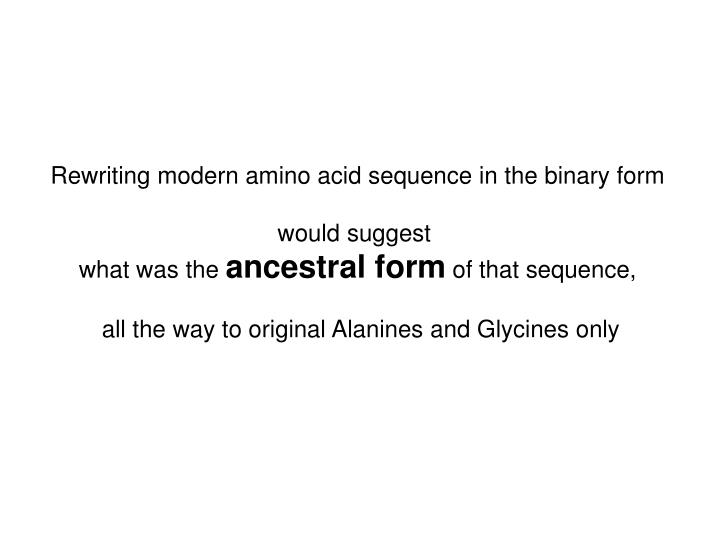 Rewriting modern amino acid sequence in the binary form