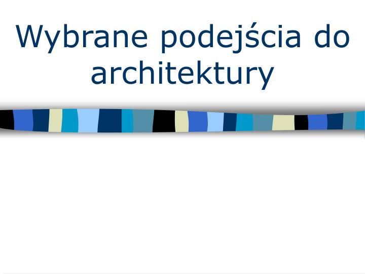 Wybrane podejścia do architektury