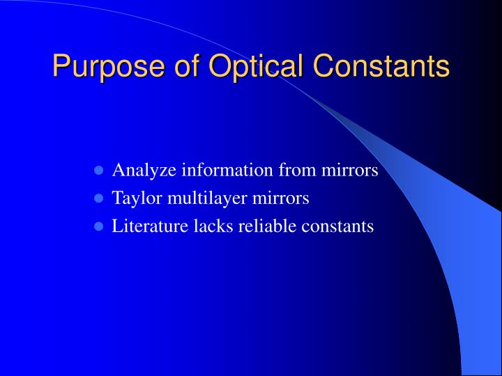 Purpose of optical constants
