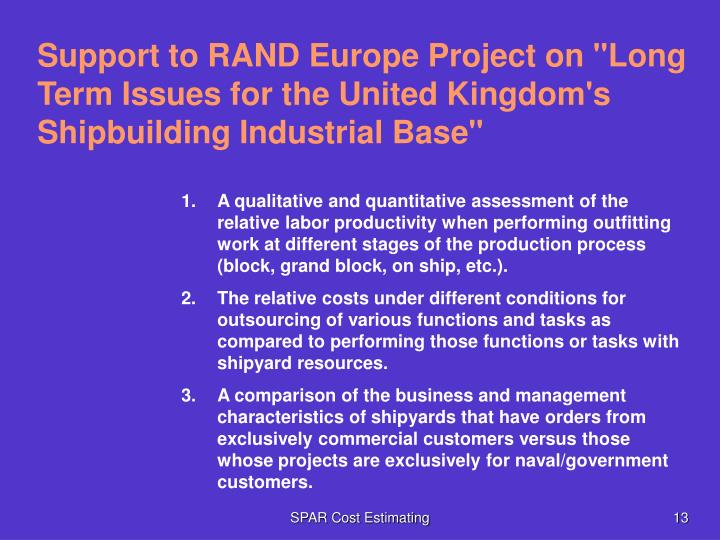 """Support to RAND Europe Project on """"Long Term Issues for the United Kingdom's Shipbuilding Industrial Base"""""""