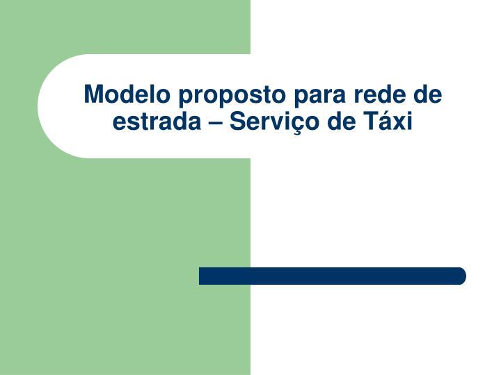 Modelo proposto para rede de estrada – Serviço de Táxi