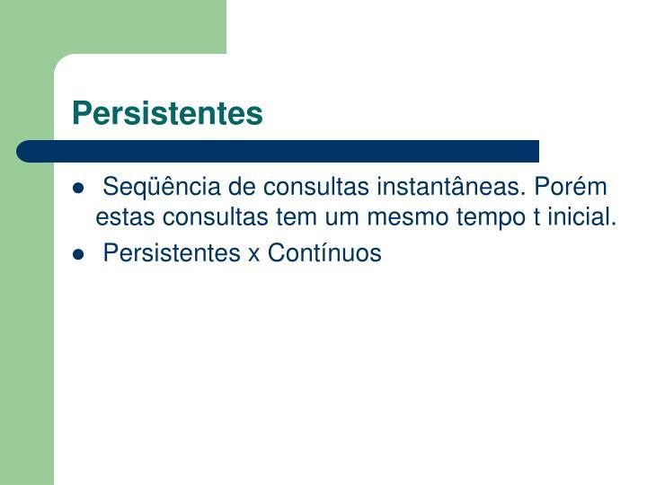 Persistentes