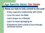 age specific ideas our goals