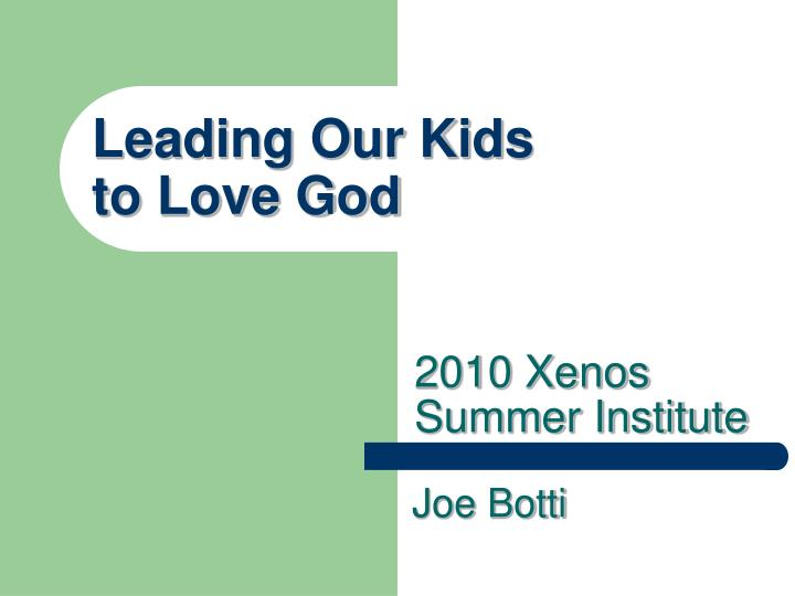 leading our kids to love god n.