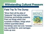 withstanding cultural pressure10
