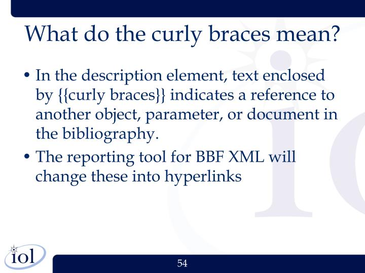 What do the curly braces mean?