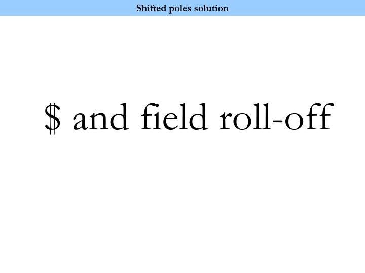 Shifted poles solution