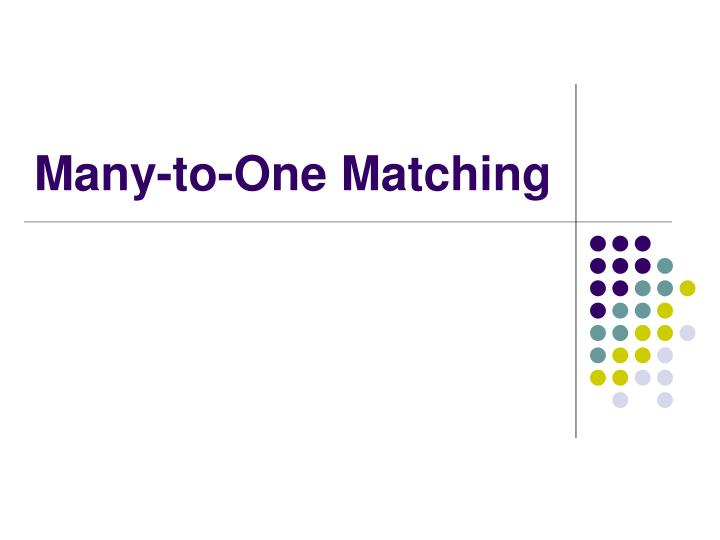 Many-to-One Matching